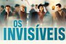 Cine News: Os Invisíveis